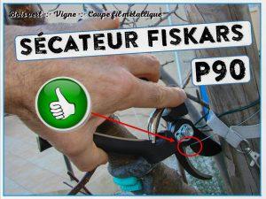 Sécateur FISKARS P90 - coupe fil métallique - vigne et bois vert - DZprod Jardin