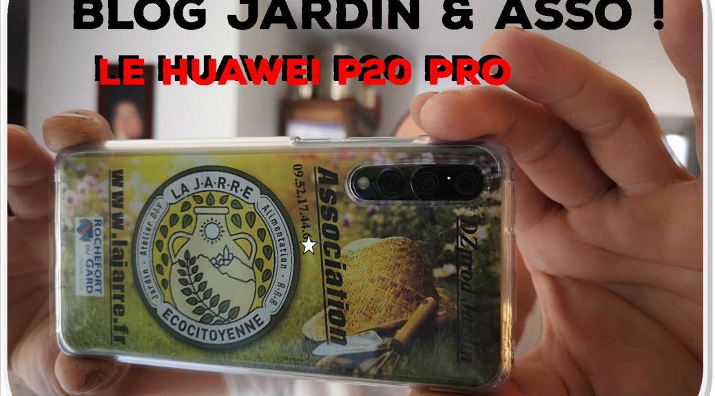 Huawei P20 Pro video asso dzprod et la jarre